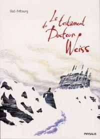 Le Testament du docteur Weiss, bd chez Physalis de Clod, Frébourg