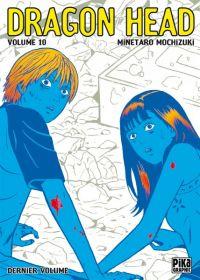 Dragon Head T10, manga chez Pika de Mochizuki