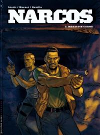 Narcos T3 : Mexico'n Carne, bd chez Le Lombard de Herzet, Orville, Liotti, Tierr