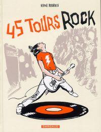 45 tours rock, bd chez Dargaud de Bourhis