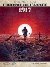 L'Homme de l'année T1 : 1917 – Le soldat inconnu (0), bd chez Delcourt de Duval, Pécau, Blanchard, Mr Fab