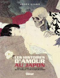 Les Histoires d'amour au Japon, bd chez Glénat de Giard, Collectif