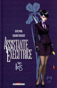 Assistante et exécutrice T1 : Iris (0), comics chez Delcourt de Wohl, Benitez, Francisco, Starr, Steigerwald