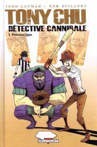 Tony Chu, détective cannibale T5 : Première ligue (0), comics chez Delcourt de Layman, Guillory
