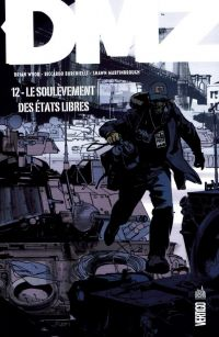 DMZ T11 : Le soulèvement des Etats libres, comics chez Urban Comics de Wood, Martinbrough, Burchielli, Cox, Leon