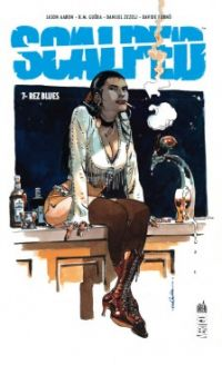 Scalped T7 : Rez blues, comics chez Urban Comics de Aaron, Furno, Zezelj, R.M. Guéra, Brusco, Mulvihill, Jock