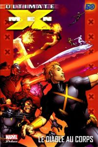 Ultimate X-Men – Deluxe, T7 : Le diable au corps (0), comics chez Panini Comics de Kirkman, Raney, Larroca, Yu, Oliver, Chung, White, Keith, Going-Raney