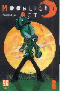 Moonlight act  T8, manga chez Kazé manga de Fujita
