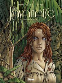 La Javanaise T1 : La Fille de Mata Hari (0), bd chez Glénat de Debois, Cyrus, Annabel, Burgazzoli