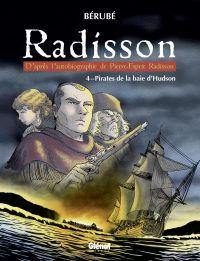 Radisson T4 : Pirates de la baie d'Hudson (0), bd chez Glénat de Bérubé