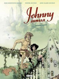 Johnny Jungle T1, bd chez Glénat de Deveney, Jouvray, Jouvray