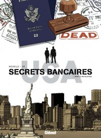Secrets bancaires USA T5 : Mort à Bethlehem (0), bd chez Glénat de Richelle, Hé, Dupeyrat