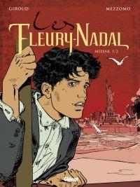 Les Fleury-Nadal T5 : Missak 1/2 (0), bd chez Glénat de Giroud, Mezzomo, Lecot