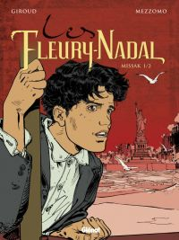Les Fleury-Nadal – cycle 4 : Missak, T5 : Missak 1/2 (0), bd chez Glénat de Giroud, Mezzomo, Lecot