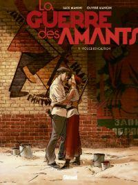La Guerre des amants T1 : Rouge révolution (0), bd chez Glénat de Manini, Mangin, Marquebreucq