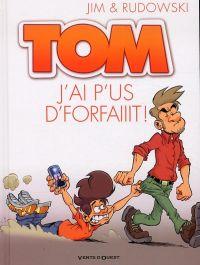Tom une vie d'Ado T3 : J'ai p'us d'forfaiiit ! (0), bd chez Vents d'Ouest de Jim, Rudowski, Mysday