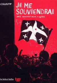 Je me souviendrai : 2012, mouvement social au Québec (0), bd chez La boîte à bulles de Collectif