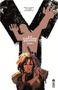 Y, Le Dernier Homme T2, comics chez Urban Comics de Vaughan, Parlov, Guerra, Chadwick, Zylonol, Rambo, Carnevale