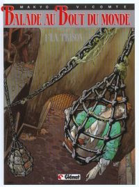 Balade au bout du monde T1 : La prison (0), bd chez Glénat de Makyo, Vicomte