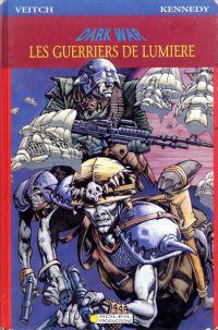 Les guerriers de la lumière T1, comics chez Soleil de Kennedy, Veitch