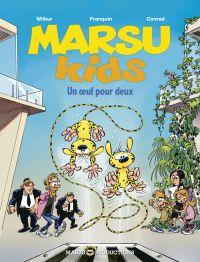 Marsu kids T2 : Un oeuf pour deux, bd chez Marsu Productions de Conrad, Wilbur, Gom