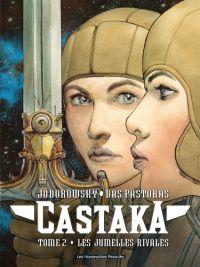 Castaka T2 : Les jumelles rivales (0), bd chez Les Humanoïdes Associés de Jodorowsky, Das Pastoras