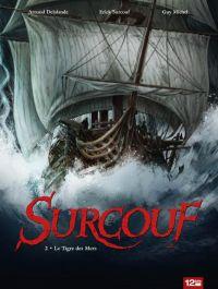 Surcouf T2 : Le Tigre des Mers (0), bd chez 12 bis de Surcouf, Delalande, Michel, Bouët
