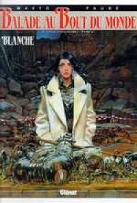 Balade au bout du monde T10 : Blanche (0), bd chez Glénat de Makyo, Faure, Lencot