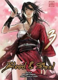 Blood & steel  T3, manga chez Kotoji de Jozev, Ip, Unicorn studios, Lee