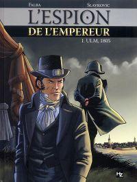 L'Espion de l'Empereur T1 : Ulm, 1805 (0), bd chez Joker de Falba, Slavkovic