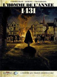 L'Homme de l'année T2 : 1431 – L'homme qui trahit Jeanne d'Arc (0), bd chez Delcourt de Corbeyran, Horne, Froissard