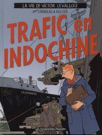 La vie de Victor Levallois T1 : Trafic en Indochine (0), bd chez Les Humanoïdes Associés de Rullier, Stanislas