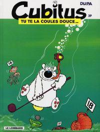 Cubitus T39 : Tu te la coules douce (0), bd chez Le Lombard de Dupa, Marcy