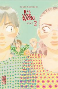 It's your world T2, manga chez Kana de Kawakami