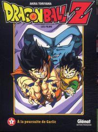 Dragon Ball Z - Les films T1 : A la poursuite de Garlic (0), manga chez Glénat de Toriyama