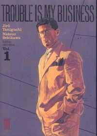 Trouble is my business T1 : , manga chez Kana de Taniguchi
