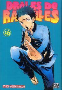 Drôles de racailles T16, manga chez Pika de Yoshikawa