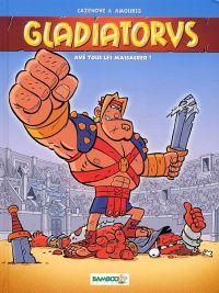 Gladiatorus T1 : Avé tous les massacrer ! (0), bd chez Bamboo de Cazenove, Amouriq, Amouriq, Mirabelle