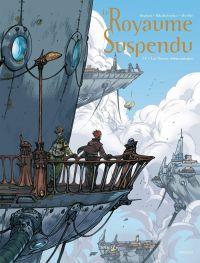 Le Royaume suspendu T1 : Le nexus élémentaire (0), bd chez Akileos de Hepken, Ribaltchenko, Berthe