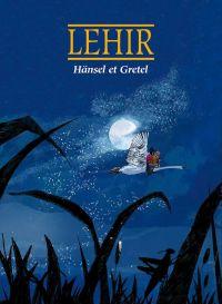 Hänsel et Gretel, bd chez Mosquito de Le Hir, Le Hir