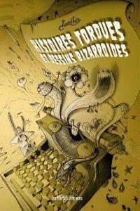 Histoires tordues et dessins bizarroïdes, bd chez Les Presses Littéraires de Aurélio
