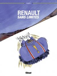 Renault sans limite, bd chez Glénat de Merlin