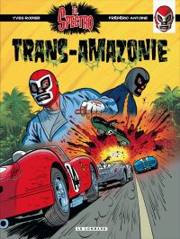 El spectro T2 : Trans-Amazonie (0), bd chez Le Lombard de Antoine, Rodier