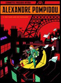 Alexandre Pompidou T2 : Des faux airs de faussaire (0), bd chez Le Lombard de Frissen, Cornette, Witko