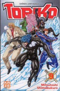 Toriko T9, manga chez Kazé manga de Shimabukuro