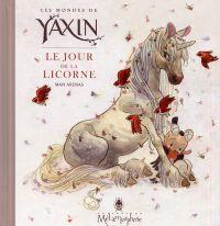 Les Mondes de Yaxin : Le Jour de la Licorne, bd chez Soleil de Arenas