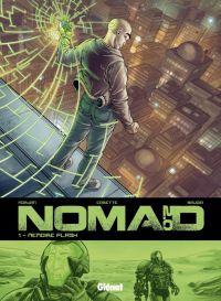 Nomad – cycle 2, T1 : Mémoire flash (0), bd chez Glénat de Morvan, Savoia, Carette, Lerolle