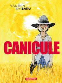 Canicule, bd chez Casterman de Baru, Vautrin