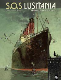 SOS Lusitania T1 : La Croisière des orgueilleux (0), bd chez Bamboo de Ordas, Cothias, Manini