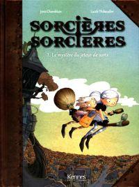 Sorcières sorcières T1 : Le mystère du jeteur de sorts (0), bd chez Kennes éditions de Chamblain, Thibaudier